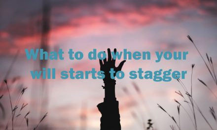 What to do when your will starts to stagger