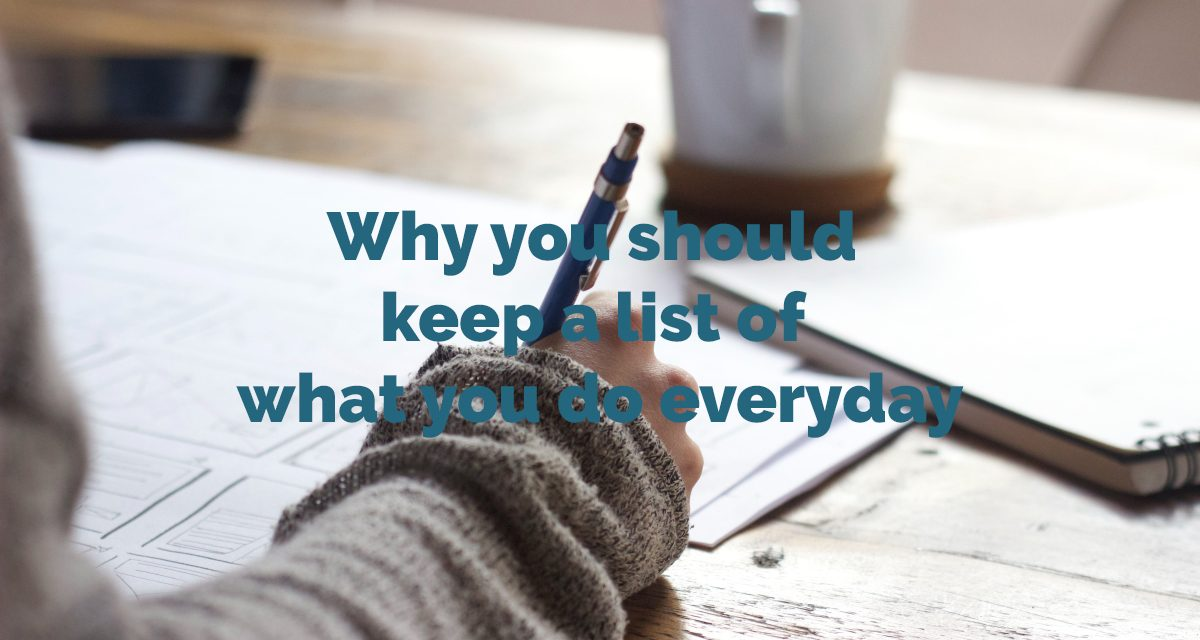 Why we should keep a list of what we do everyday