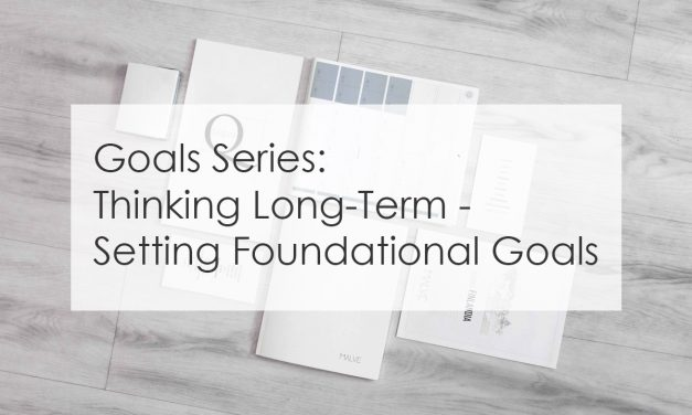 Thinking Long-Term: Setting Foundational Goals