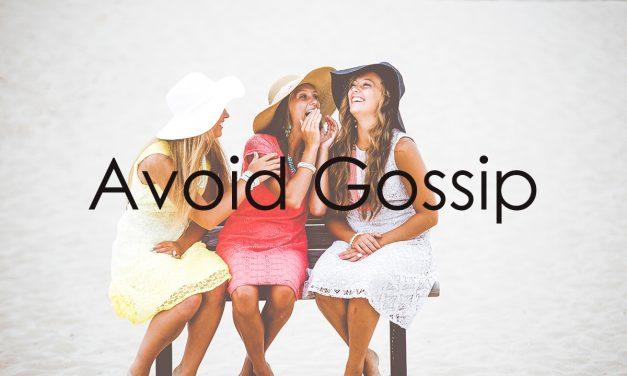 Avoid gossip