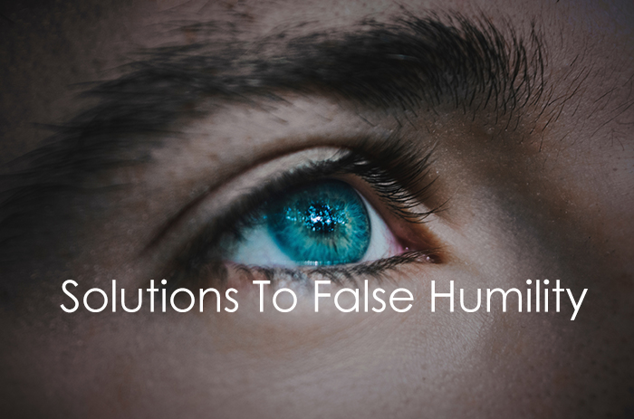 Solutions to false humility
