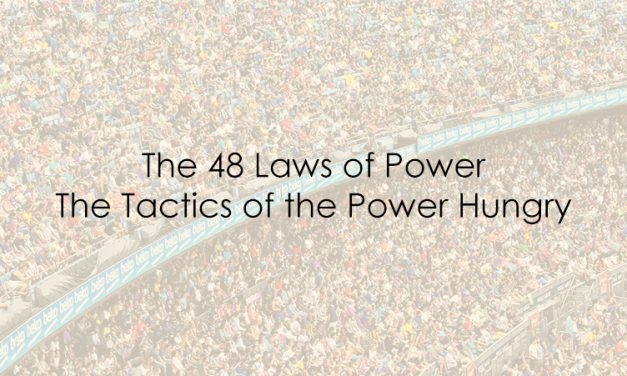 The 48 Laws of Power – The Tactics of the Power Hungry