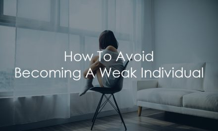 How To Avoid Becoming A Weak Individual