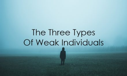 The Three Types Of Weak Individuals