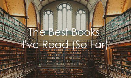 The Best Books I've Read (So Far)