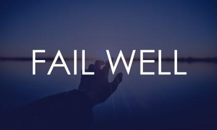 Fail Well