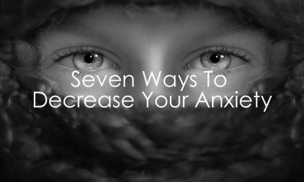 How to Decrease Your Anxiety
