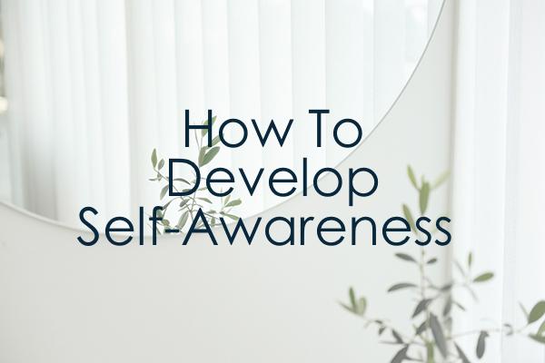 5 Ways To Improve Your Self-awareness - Eat Your Career