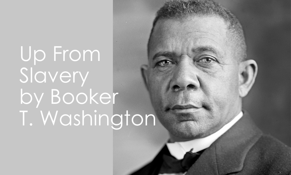 By Your Bootstraps | Up From Slavery by Booker T. Washington