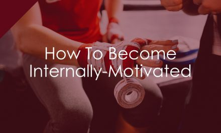How To Become Internally-Motivated
