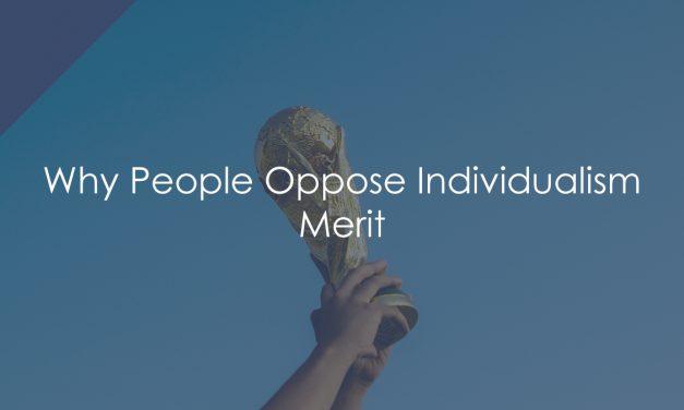 Why People Oppose Individualism – Merit